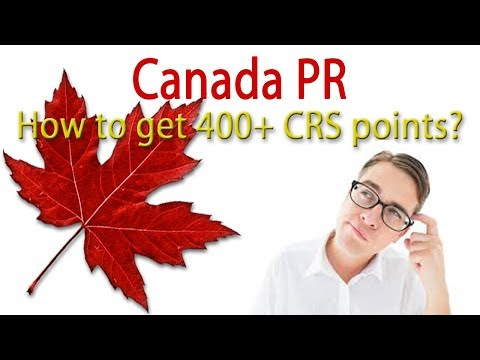 Canada PR..How to get 400+ CRS points?