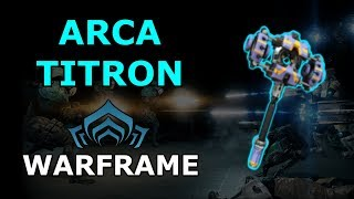 Warframe - Quick Look At Arca Titron