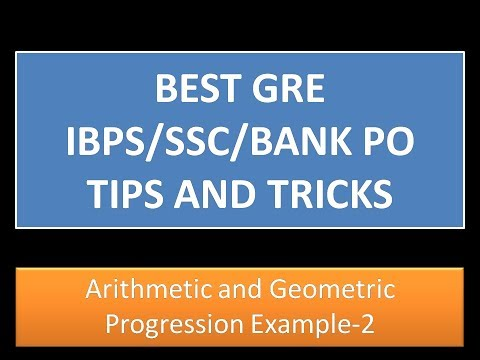 Arithmetic and Geometric Progression Example-2: GRE Math Tricks and Tips(IBPS/SSC/GATE/BANK PO)