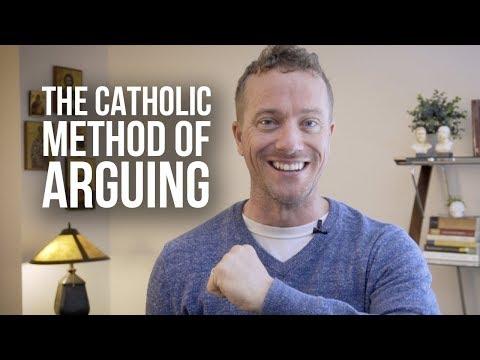 The Catholic Method of Arguing Explained