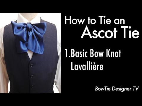 How to Tie an Ascot Tie Cravat 1.Basic Bow Knot Lavaliere,Lavallière