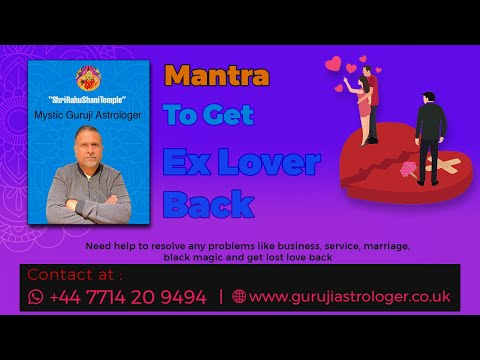 Mantra To Get Ex Lover Back By Guruji Astrology Temple UK