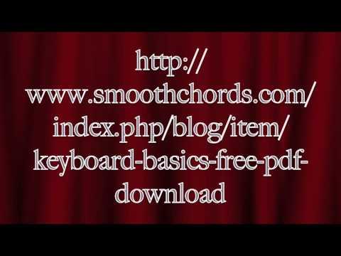Keyboard Basics (Free PDF Download) - www.SmoothChords.com