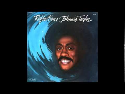 Johnnie Taylor ~ If You Really Love Your Girl (Show It)
