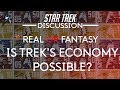 Star Treks Economy Explained Achievable Or Fantasy