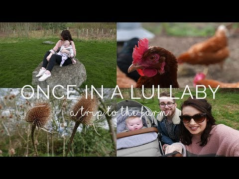 DITL | WILF'S FIRST TRIP TO THE FARM | ONCE IN A LULLABY