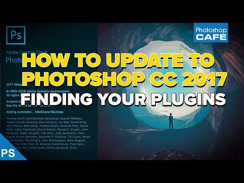 how to UPDATE PHOTOSHOP CC 2017, Where are my PLUGINS?