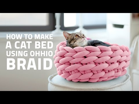 HOW TO MAKE A CAT BED USING OHHIO BRAID