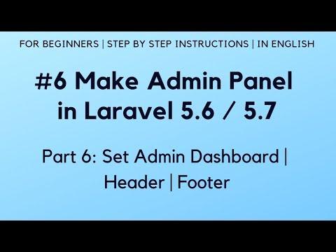 #6 Make Admin Panel in Laravel 5.6 | Set Admin Dashboard | Header | Footer
