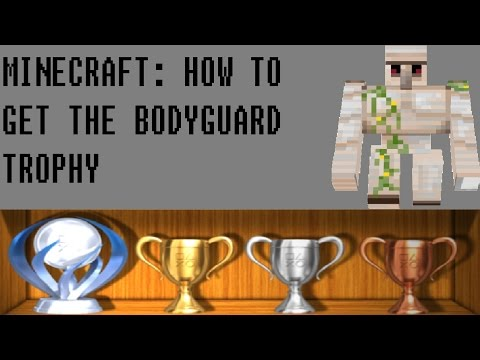 Minecraft: how to get the bodyguard trophy