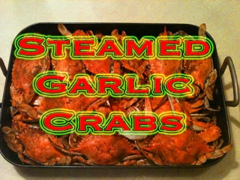Steamed Garlic Crabs!!! Tasty Tuesday #4