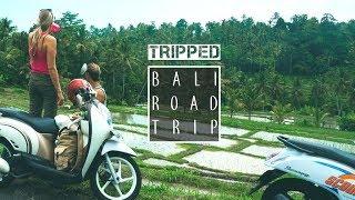 BALI ROAD TRIP - TRIPPED S6 E1