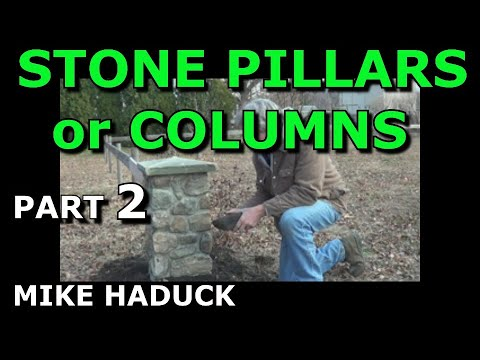 how I build stone pillars or columns (Part 2 of 3) Mike Haduck