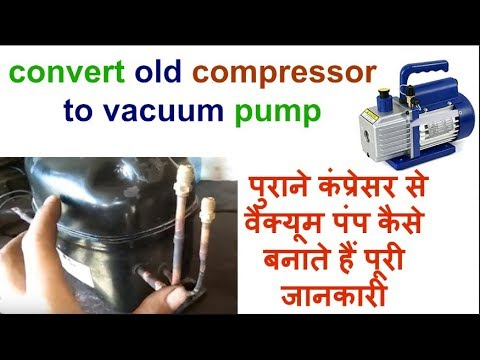 how to convert compressor to vacuum pump from old fridge compressor pump refrigerator repair