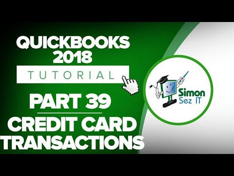 QuickBooks 2018 Training Tutorial Part 39: How to Enter Credit Card Transactions