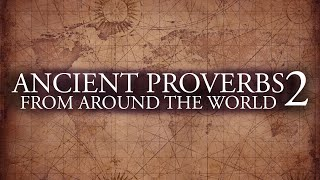 ANCIENT PROVERBS (Part 2)