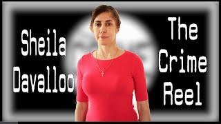 The Disturbing Case of Sheila Davalloo