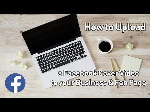 How to Change Your Cover Photo to a Video on Facebook Business and Fan Pages 2018