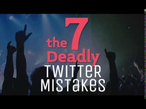 The 7 Deadly Twitter Mistakes