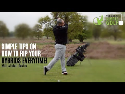 How To Hit Hybrid Golf Clubs Better: Simple Golf Tips With Alistair Davies