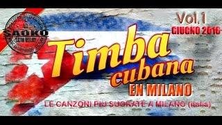 TIMBA CUBANA EN MILANO VOL.1// giugno 2016 by SAOKO DEEJAY