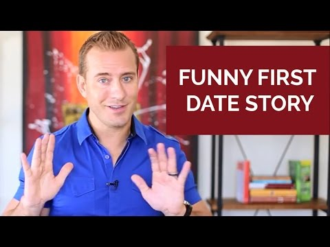 Funny First Date Story! Gotta hear this...