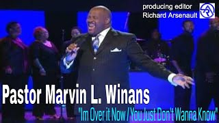 """Pastor Marvin Winans """"Im Over it Now / You Just Dont Wanna Know"""""""