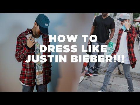HOW TO DRESS LIKE JUSTIN BIEBER | 2016