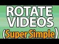 How to ROTATE VIDEOS | Windows 7, 8, 10 |SUPER SIMPLE