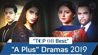 Top 08 Best A Plus Dramas List 2019 | Pakistani Dramas