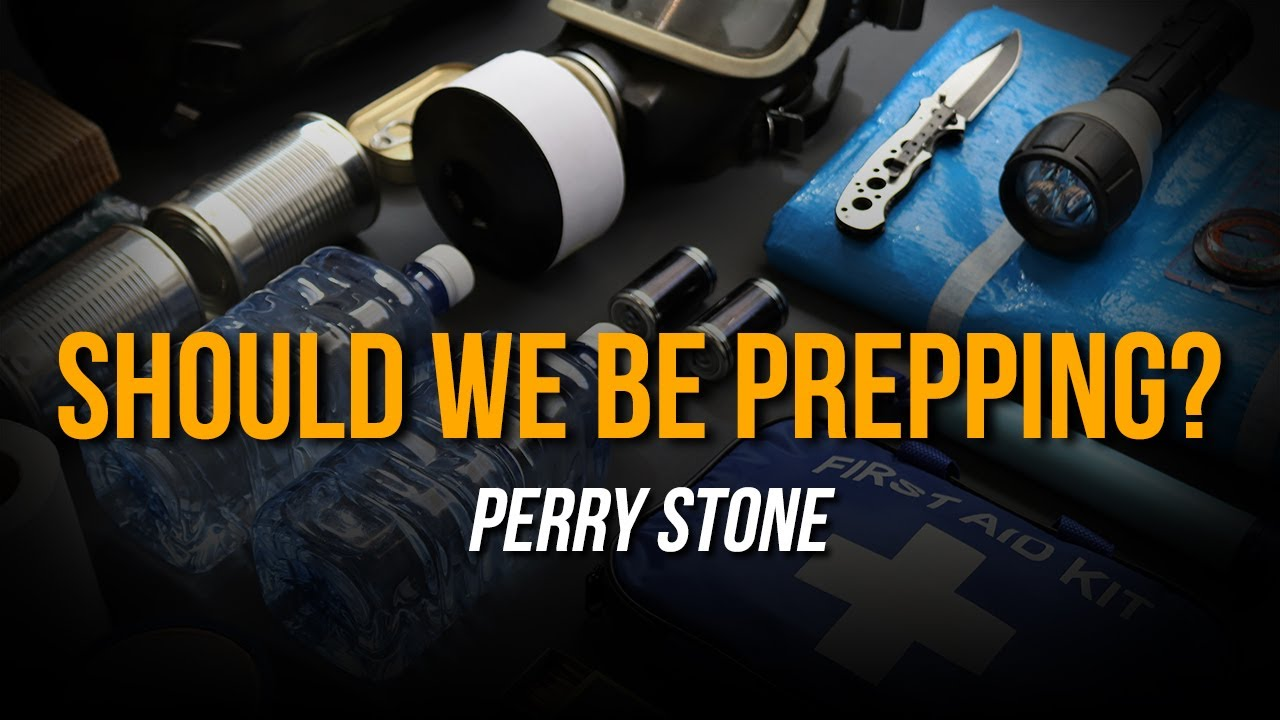 Should We Be Prepping?   Perry Stone