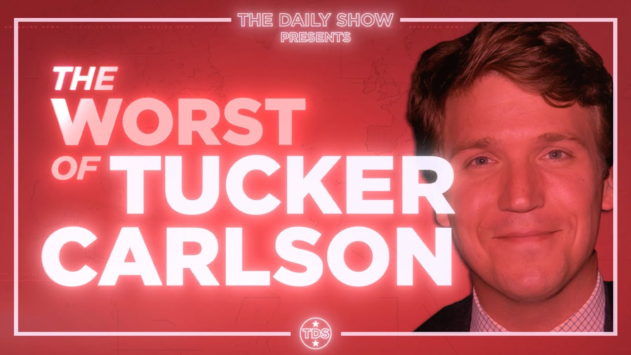 The Worst of Tucker Carlson | The Daily Show