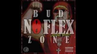 Bud - No Flex Zone Remix [Prod. By Go Grizzly]