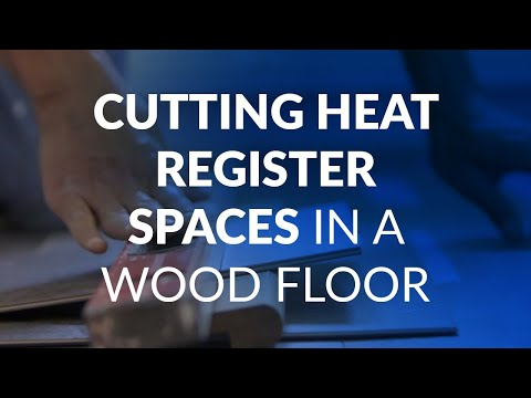 Cutting heat register spaces in a wood floor