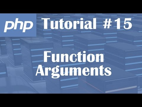 PHP Tutorial 15: Function Arguments