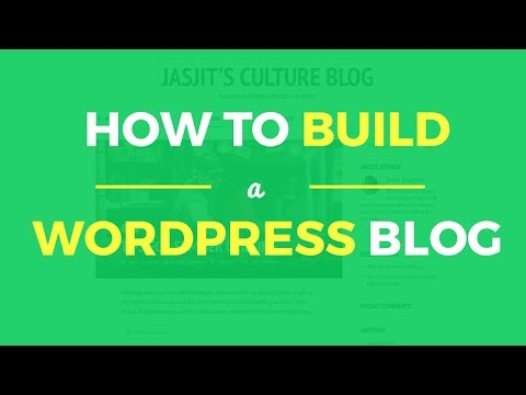 How to Build A Wordpress Blog - A Detailed Step-by-Step Guide
