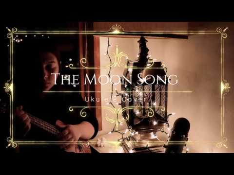 ☾ The Moon Song ☽ - Ukulele Cover