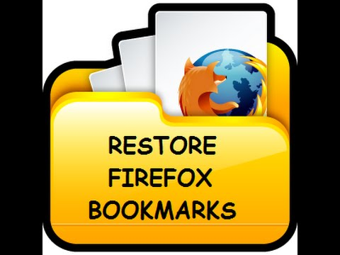 How to restore Firefox bookmarks easily (2016)