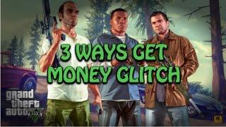GTA 5 - 3 WAYS UNLIMITED MONEY GLITCH WITH EASY WAYS!! (100% WORKS!!)
