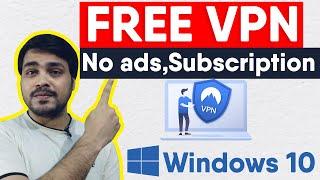 How to add free vpn windows 10 | free vpn for pc 2020 | vpnbook settings for windows | 100% free vpn