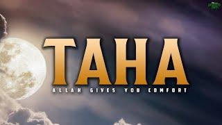 TAHA - ALLAH GIVES YOU COMFORT (SOUL TOUCHING QURAN)