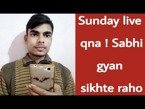 Sunday live  qna ! Sabhi gyan sikhte raho