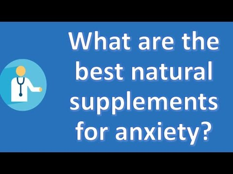 What are the best natural supplements for anxiety ? | Health News and FAQ