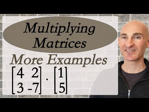 Multiplying Matrices (More Examples)
