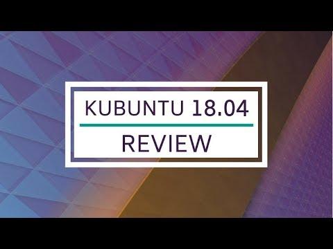 Kubuntu 18.04 Review: KDE Plasma at its Best