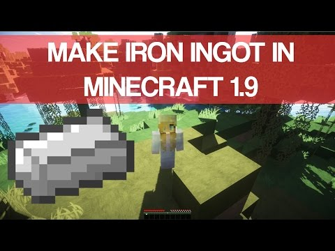 How To Make Iron Ingot In Minecraft 1.9 - 2016