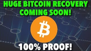 HUGE BITCOIN RECOVERY COMING SOON! | 100% PROOF