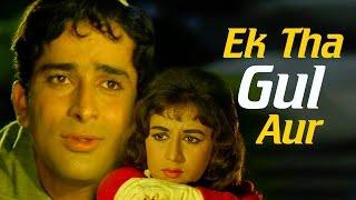 Ek Tha Gul Aur - Shashi Kapoor - Nanda - Jab Jab Phool Khile - Bollywood Songs - Kalyanji Anandji