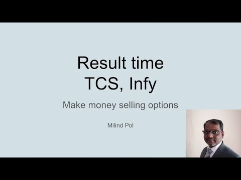 Result time - make money selling options - TCS and Infy comparison