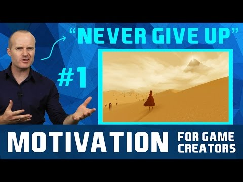 Don't Give Up - Motivation for game creators